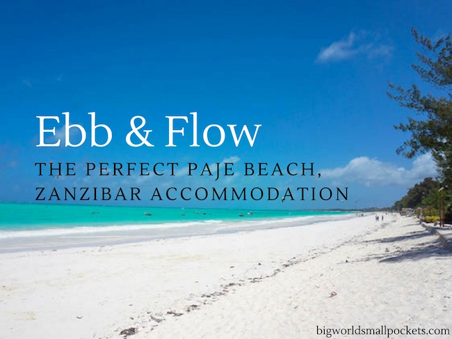 Ebb & Flow // The Perfect Paje Beach, Zanzibar Accommodation