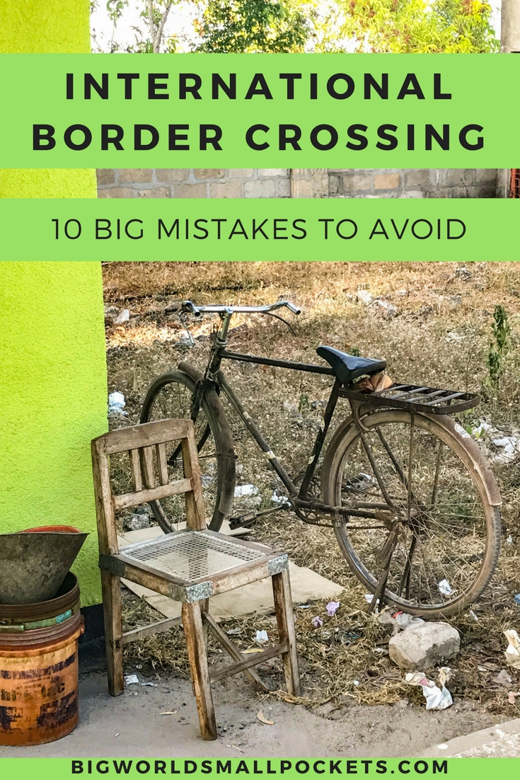 The 10 Big Mistakes to Avoid When International Border Crossing {Big World Small Pockets}