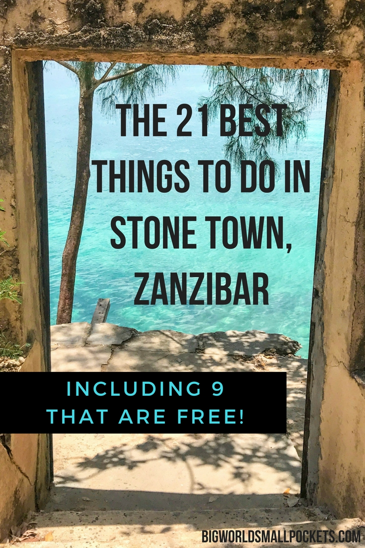 The 21 Best Things to do in Stone Town, Zanzibar {Big World Small Pockets}