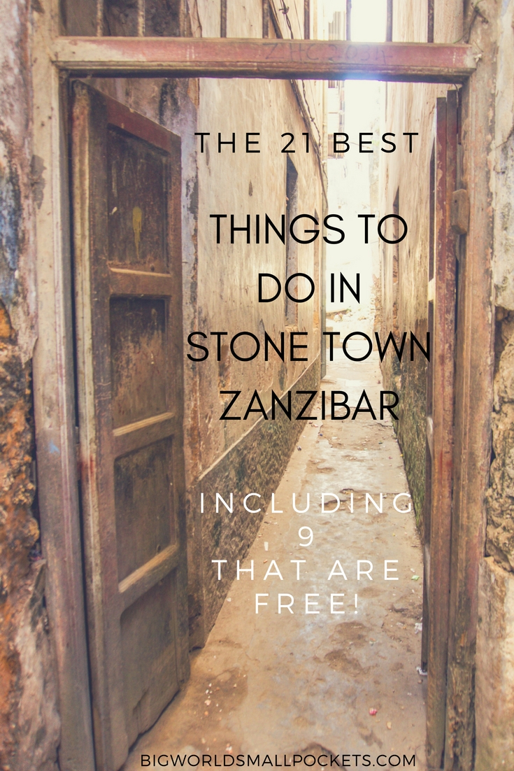 The 21 Best Things to do in Zanzibar's Stone Town {Big World Small Pockets}