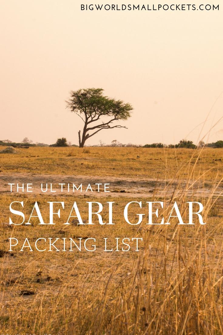 The Ultimate Safari Gear List {Big World Small Pockets}