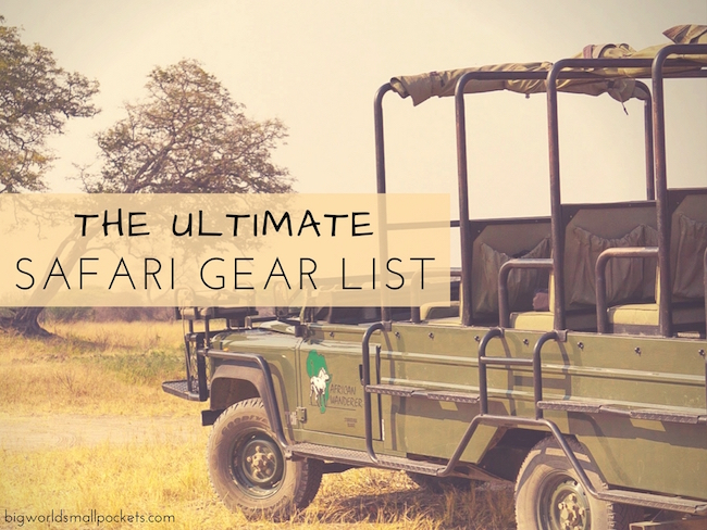 The Ultimate Safari Gear List