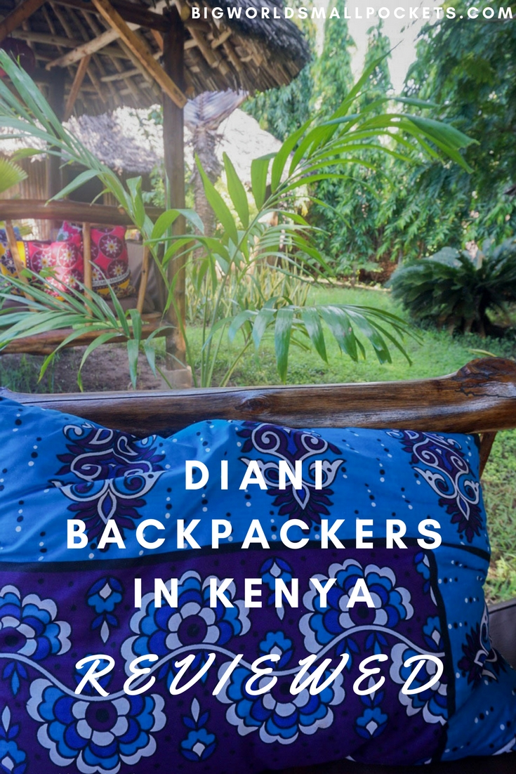 Diani Backpackers Reviewed {Big World Small Pockets}