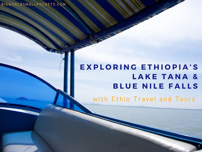Exploring Ethiopia's Lake Tana & Blue Nile Falls