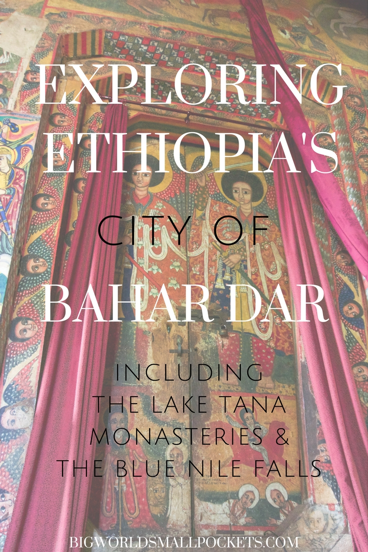 Exploring Ethiopia's City of Bahar Dar {Big World Small Pockets}