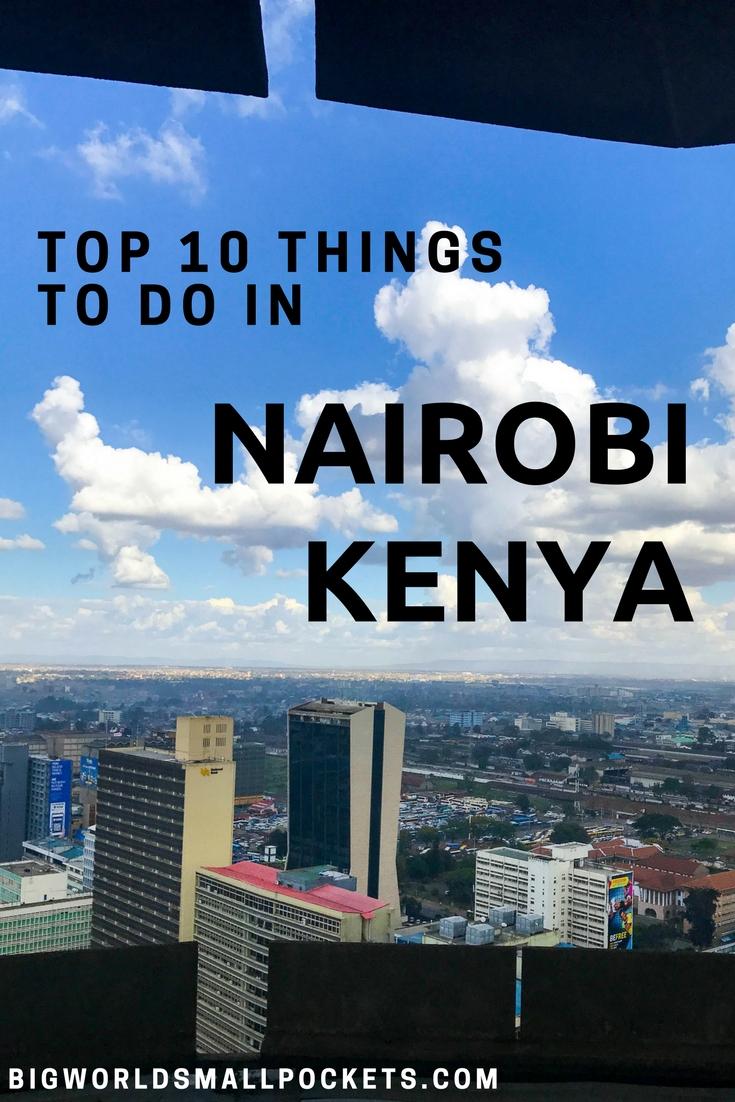 The 10 Best Things to Do in Nairobi, Kenya {Big World Small Pockets}
