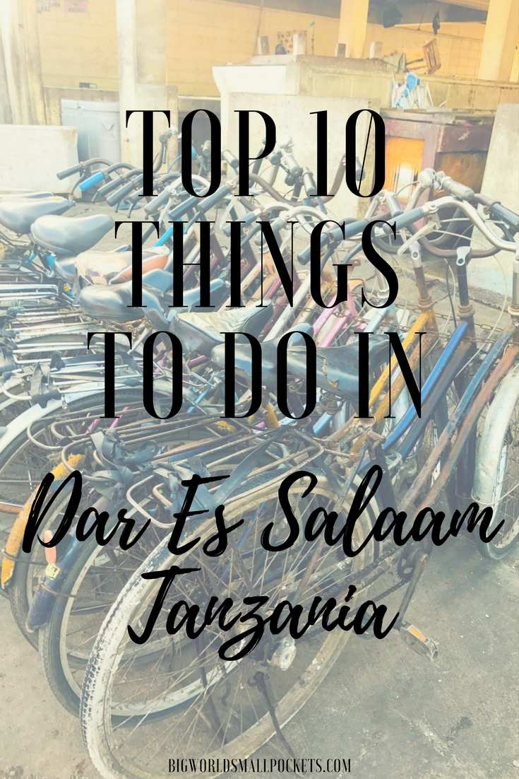 The 10 Best Things to do in Dar Es Salaam, Tanzania {Big World Small Pockets}