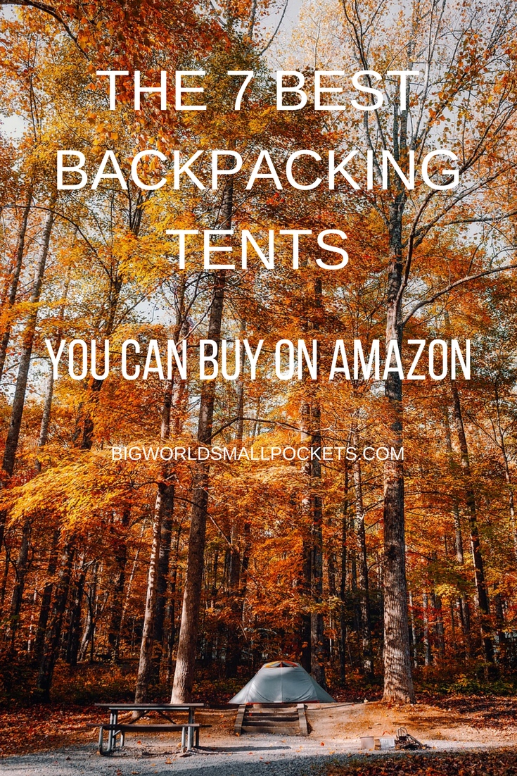 The 7 Best Backpacking Tents You Can Buy on Amazon Big World Small Pockets & The 7 Best Backpacking Tents You Can Buy on Amazon Big World ...