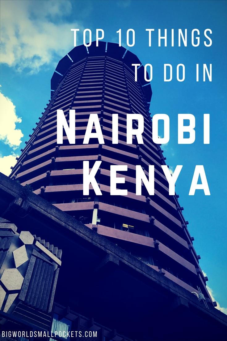Top 10 Things to Do in Nairobi, Kenya {Big World Small Pockets}