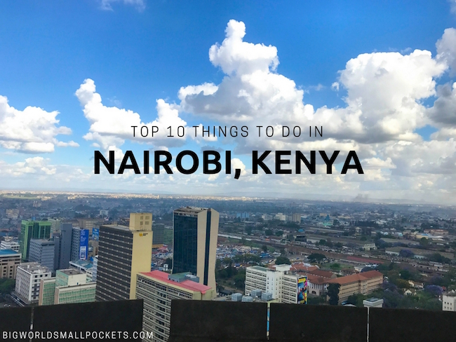 Top 10 Things to Do in Nairobi, Kenya
