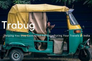 Trabug : Helping You Stay Connected For Less During Your Travels in India