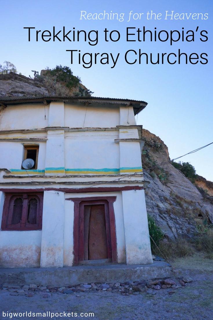 Trekking Ethiopia's Tigray Churches {Big World Small Pockets}