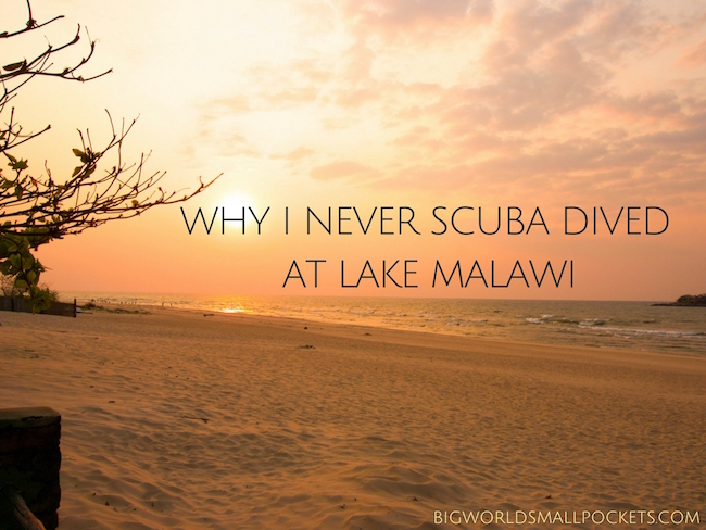 Why I Never Scuba Dived Lake Malawi