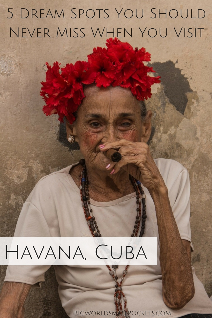 5 Dream Spots You Should Never Miss When You Visit Havana {Big World Small Pockets}