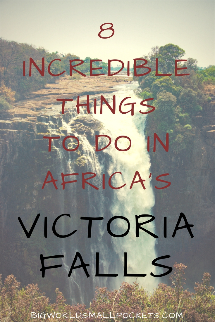 8 Things to do in Africa's Victoria Falls Guaranteed to Get Your Heart Racing! {Big World Small Pockets}