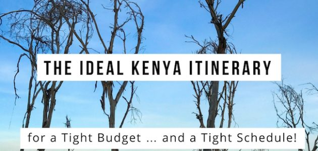 The Ideal Kenya Itinerary for a Tight Budget … and a Tight Schedule!