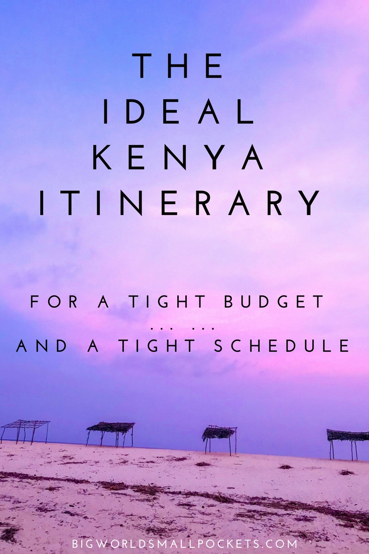 The Ideal Kenya Itinerary for a Tight Budget … and a Tight Schedule! {Big World Small Pockets}