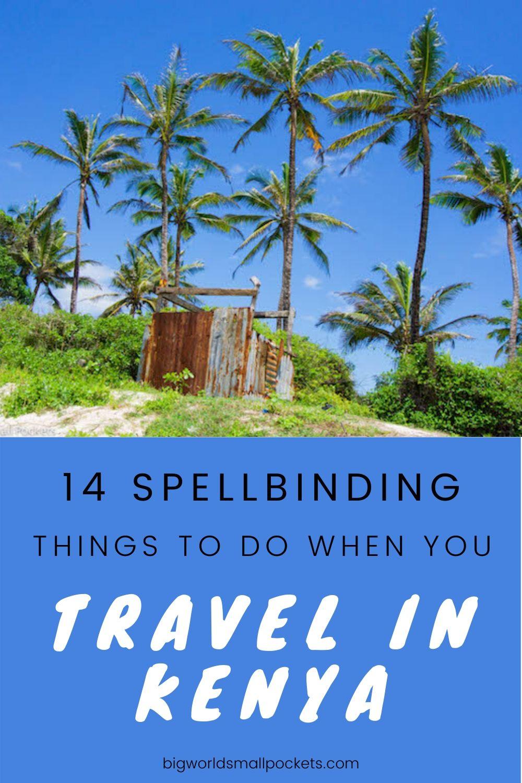 14 Spellbinding Things to Do in Kenya!