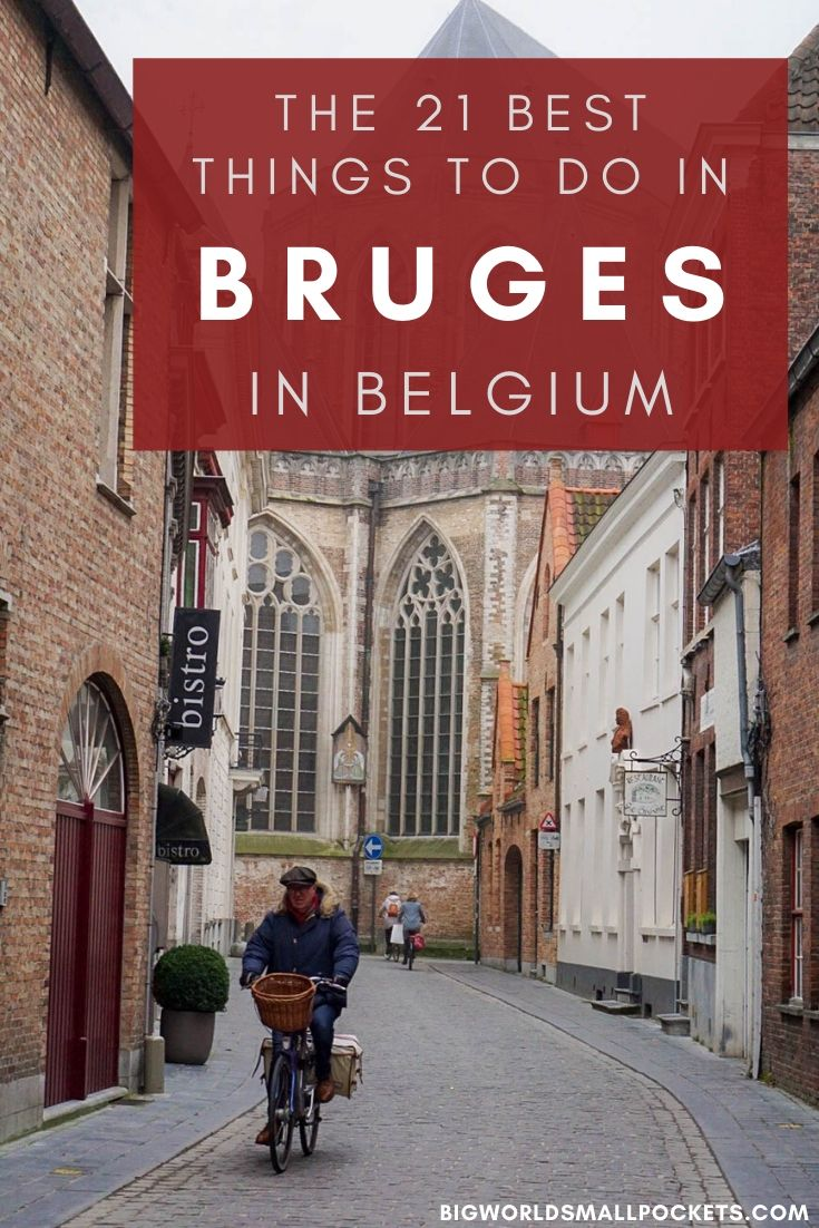 21 Best Things to Do in Bruges, Belgium