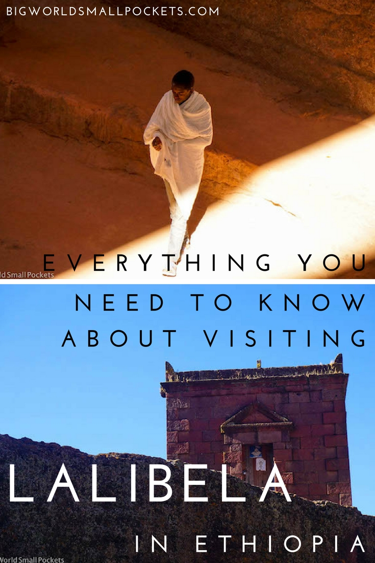 All You Need to Know About Visiting Lalibela in Ethiopia {Big World Small Pockets}
