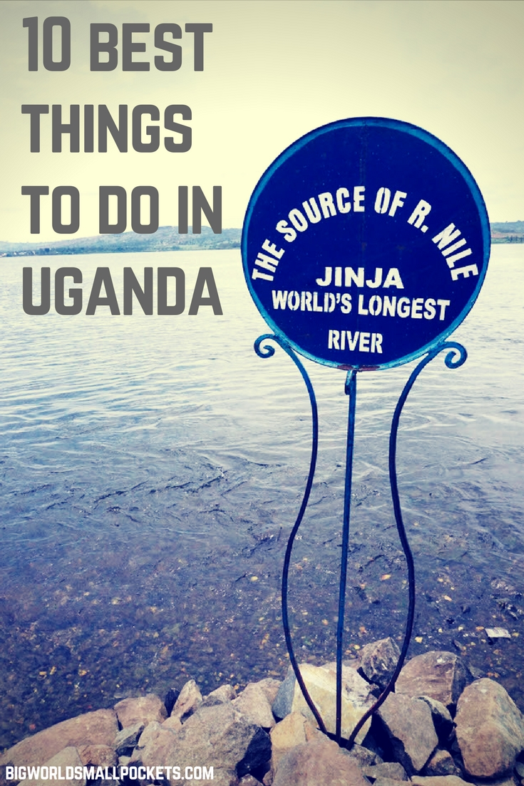 My Favourite 10 Things To Do in Uganda {Big World Small Pockets}