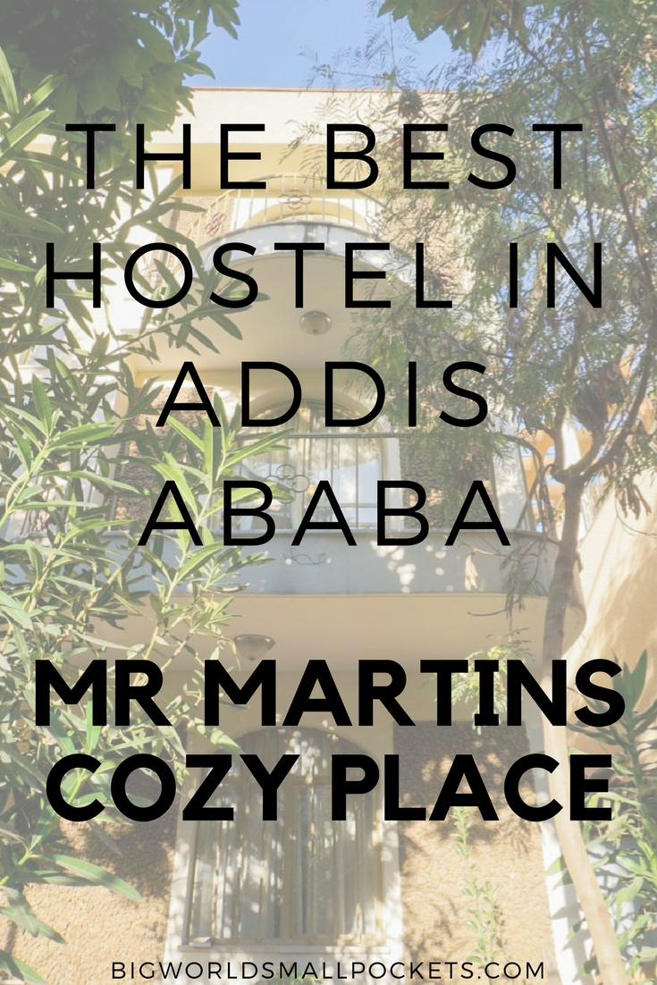 TOP PICK - Mr Martins Cozy Place - The Best Hostel in Ethiopia's Addis Ababa {Big World Small Pockets}