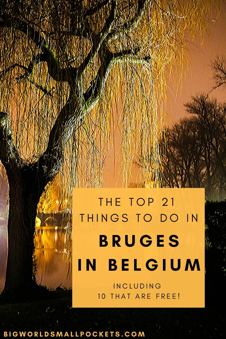 The Best 21 Things To Do in Bruges, Including 10 That Are Free!