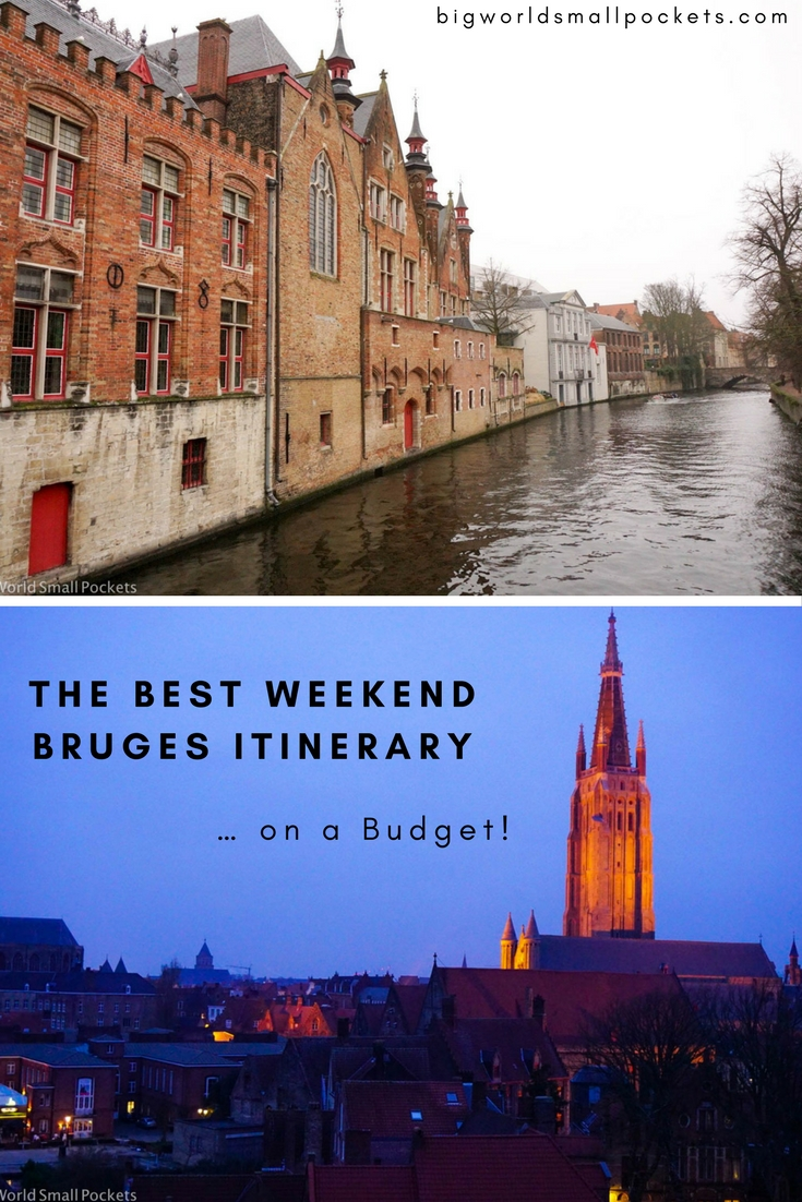 The Best Itinerary for a Weekend in Bruges… on a Budget! {Big World Small Pockets}