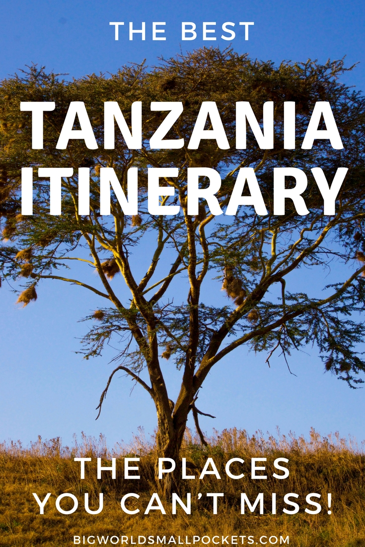 The Best Tanzania Itinerary – The Places You Can't Miss! {Big World Small Pockets}