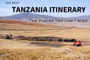 The Best Tanzania Itinerary – Places You Can't Miss!