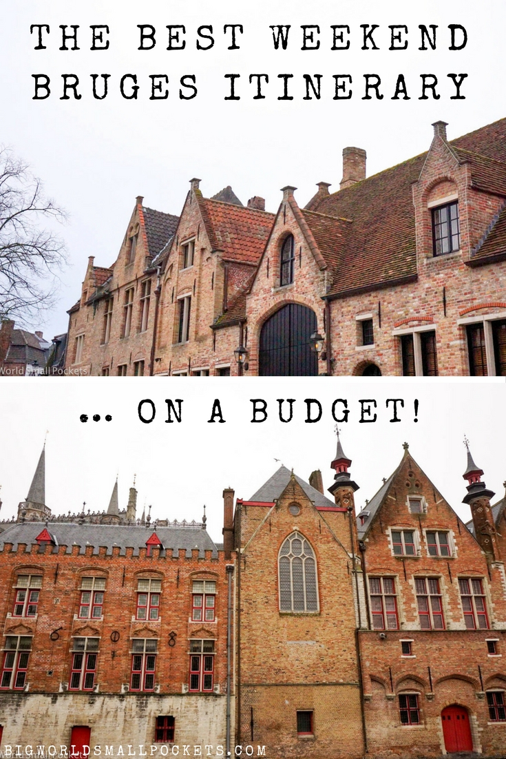 The Best Weekend Bruges Itinerary … on a Budget in Belgium! {Big World Small Pockets}