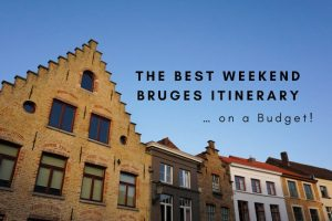 The Best Weekend Bruges Itinerary … on a Budget!