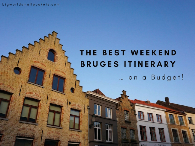 The Best Weekend Bruges Itinerary ... on a budget!