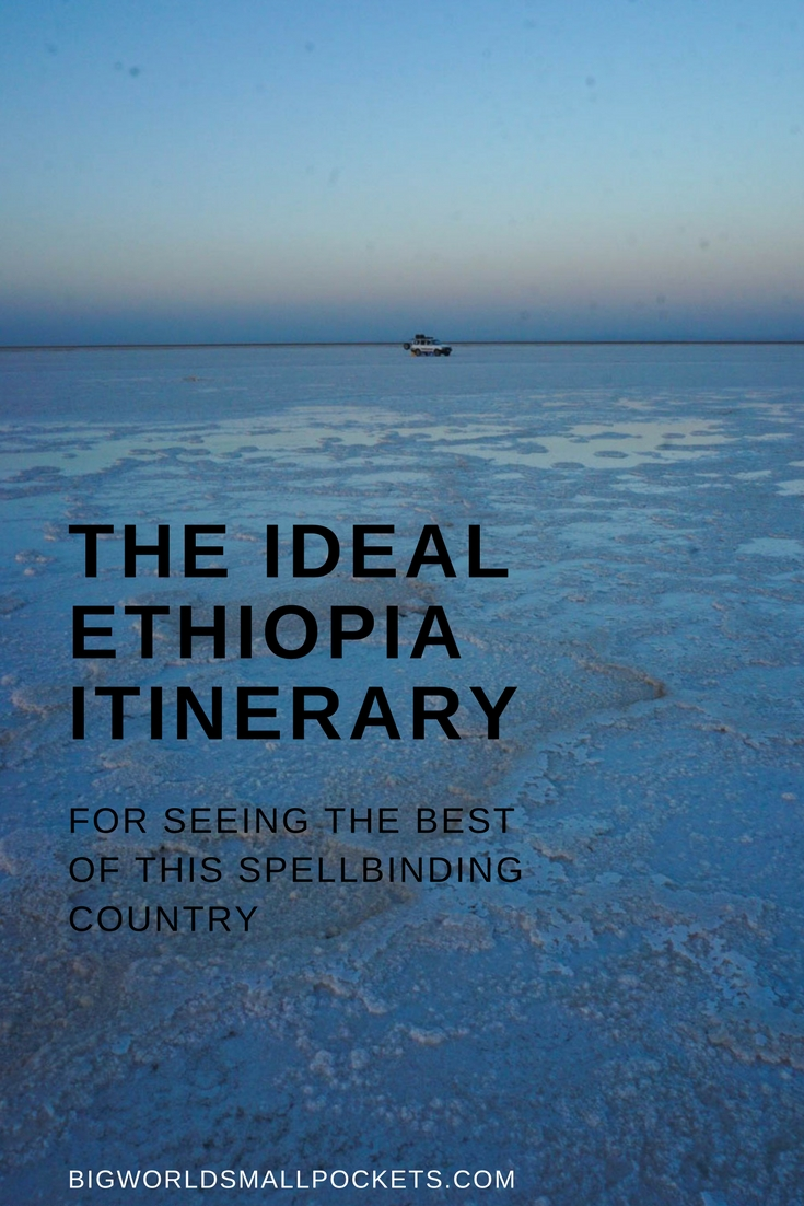 The Ideal Ethiopia Itinerary For Seeing The Best of This Spellbinding Country {Big World Small Pockets}