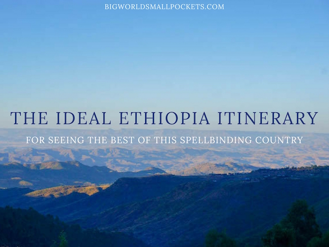 The Ideal Ethiopia Itinerary For Seeing The Best of This Spellbinding Country
