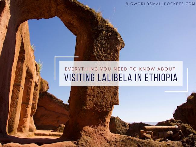 Visiting Lalibela, Ethiopia