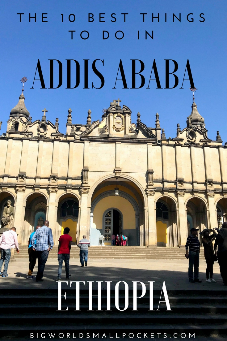 10 Great Things to Do in Addis Ababa, Ethiopia {Big World Small Pockets}