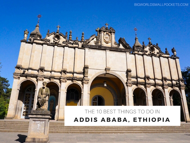 Best Things to Do in Addis Ababa