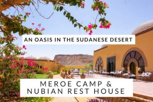 An Oasis in the Sudanese Desert : Meroe Camp & Nubian Rest House