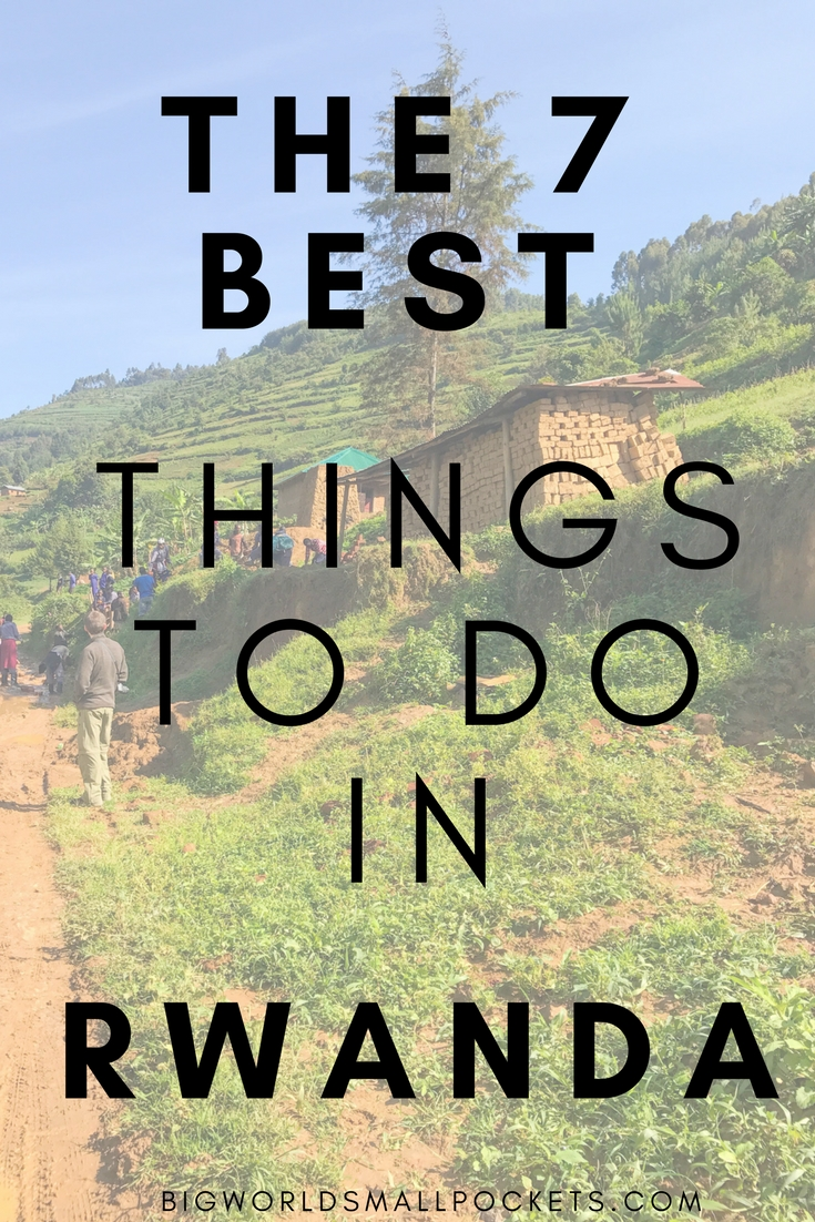 The 7 Best Things to Do in Rwanda {Big World Small Pockets}