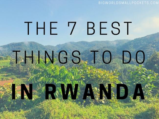 The 7 Best Things to Do in Rwanda