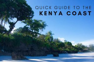 The Quick Guide to the Kenya Coast