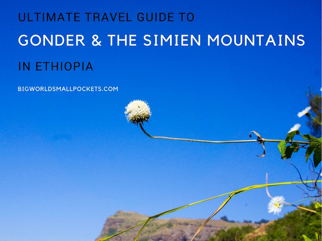 Ultimate Travel Guide to Gonder and the Simien Mountains