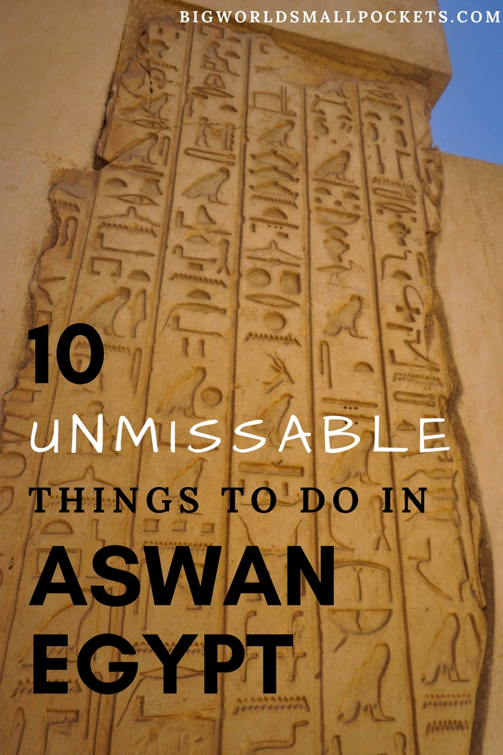 10 Best Things to Do in Aswan, Egypt {Big World Small Pockets}