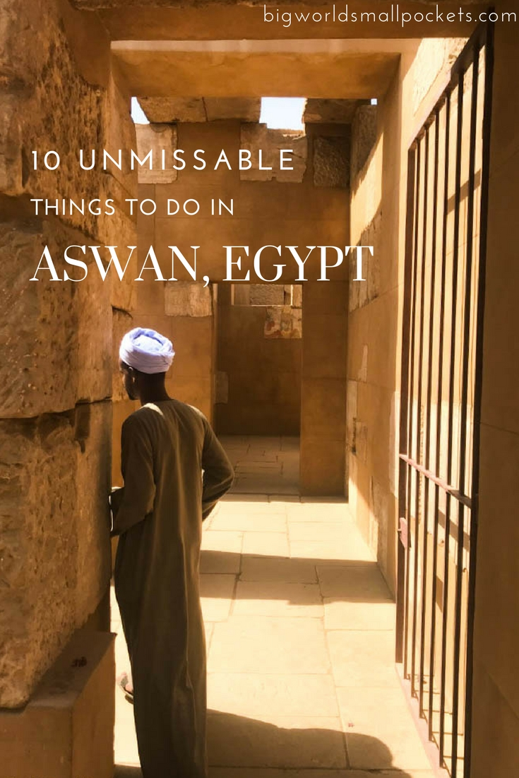 10 Unmissable Things to Do in Aswan, Egypt {Big World Small Pockets}