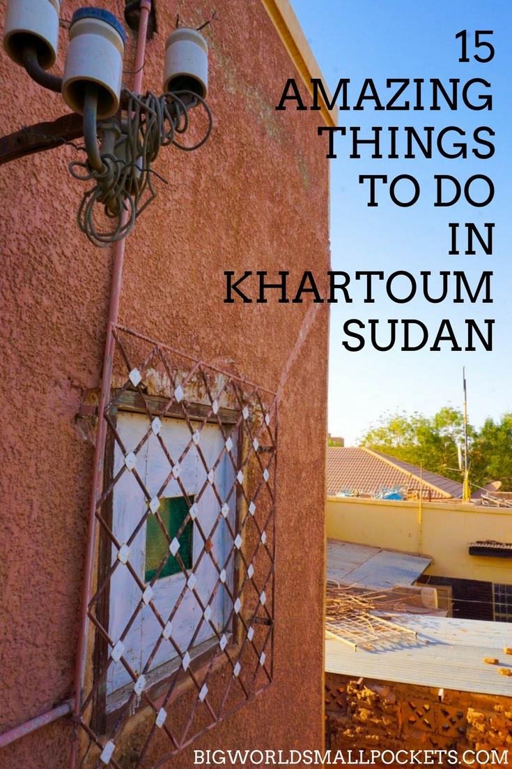 15 Amazing Things to Do in Sudan's Capital, Khartoum {Big World Small Pockets}