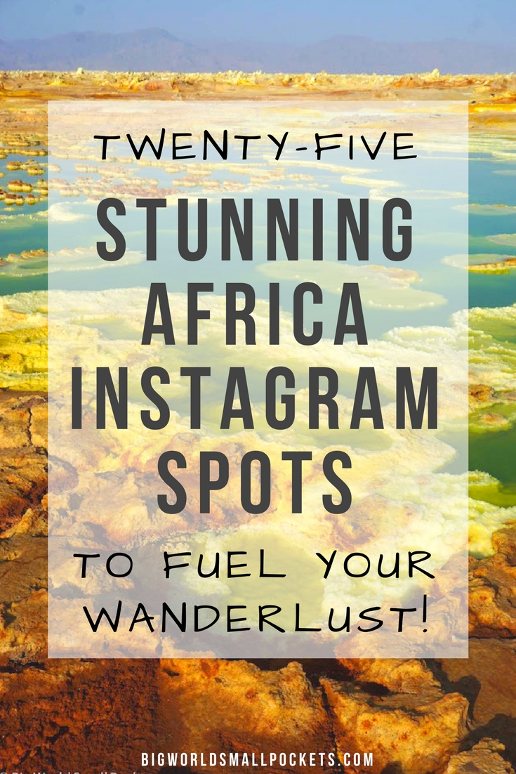 25 Stunning Africa Instagram Spot to Fuel Your Wanderlust! {Big World Small Pockets}