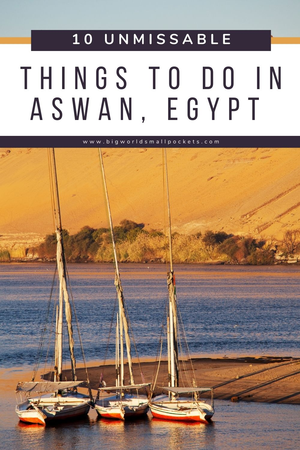 Epic Things to Do in Aswan Egypt