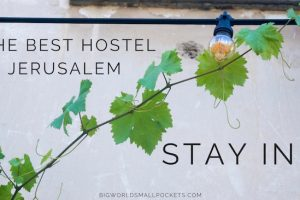 The Best Jerusalem Hostel: Stay Inn… Don't Leave!