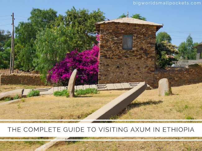 The Complete Guide to Visiting Axum, Ethiopia